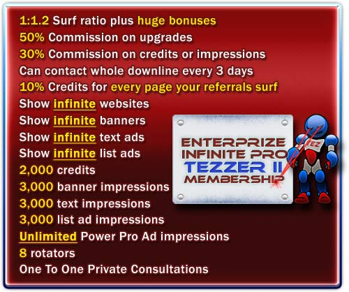 Enterprize Infinite Pro Tezzer II monthly benefits!